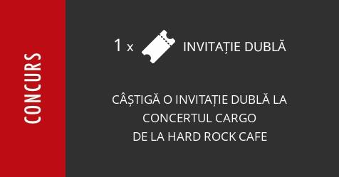 Concurs: câștigă o invitație dublă la concertul Cargo de la Hard Rock Cafe