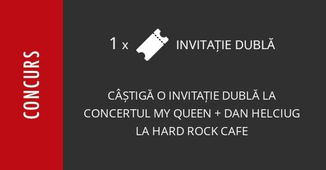 Concurs: câștigă o invitație dublă la concertul My Queen cu Dan Helciug la Hard Rock Cafe