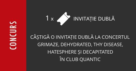 Concurs: câștigă o invitație dublă la concertul Decapitated, Hatesphere, Thy Disease, Grimaze și Dehydrated din Club Quantic