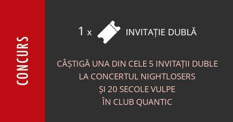 Concurs: câștigă una din cele 5 invitații duble la concertul Nightlosers și 20 secole vulpe în Club Quantic