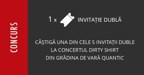 Concurs: câștigă una din cele 5 invitații duble la concertul Dirty Shirt de la Quantic