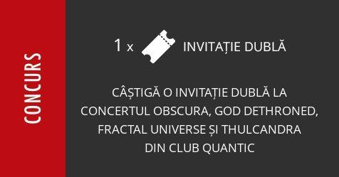 Concurs: câștigă o invitație dublă la concertul Obscura, God Dethroned, Fractal Universe și Thulcandra din Club Quantic