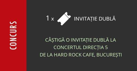 Concurs: câștigă o invitație dublă la concertul Direcția 5 de la Hard Rock Cafe, București