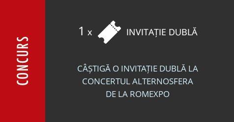 Concurs: câștigă o invitație dublă la concertul Alternosfera de la Romexpo