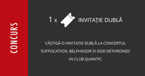 Concurs: câștigă o invitație dublă la concertul Suffocation, Belphegor si God Dethroned in Club Quantic