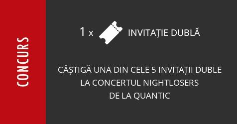Concurs: câștigă una din cele 5 invitații duble la concertul Nightlosers de la Quantic