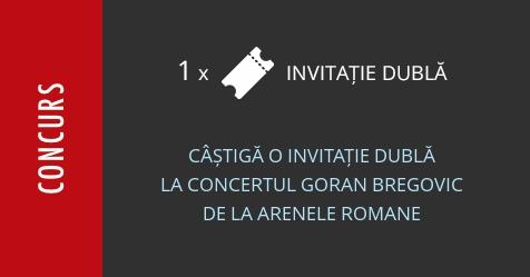 Concurs: câștigă o invitație dublă la concertul Goran Bregovic de la Arenele Romane din București