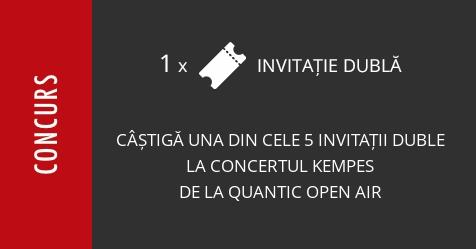 Concurs: câștigă una din cele 5 invitații duble la concertul Kempes de la Quantic Open Air