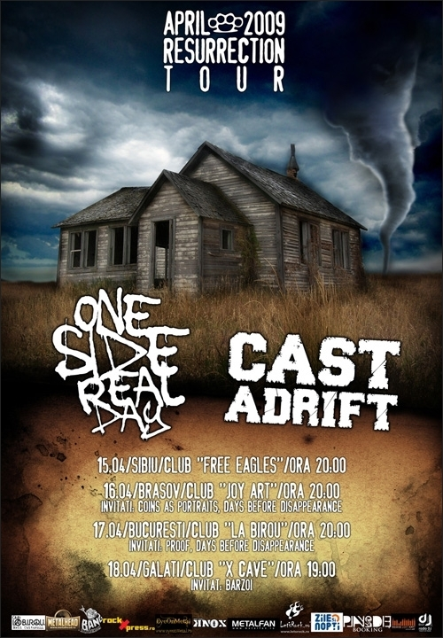 April 2009 Resurrection Tour cu ONESIDEREALDAY si CAST ADRIFT