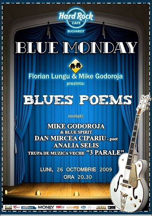 Blue Monday la Hard Rock Cafe cu Mike Godoroja si Blue Spirit, Dan Mircea Cipariu, Analia Selis si 3 parale
