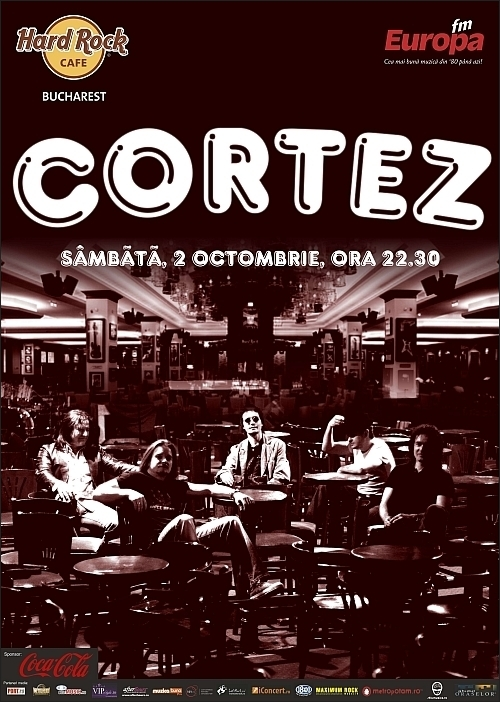 Concert al trupei CORTEZ in Hard Rock Cafe pe 2 octombrie 2010