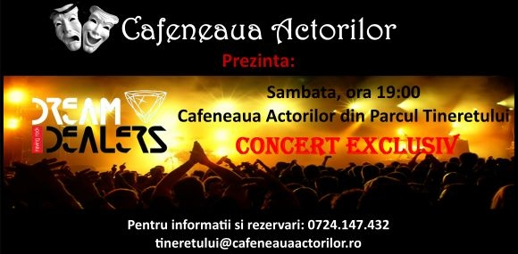Concert Dream Dealers in Cafeneaua Actorilor