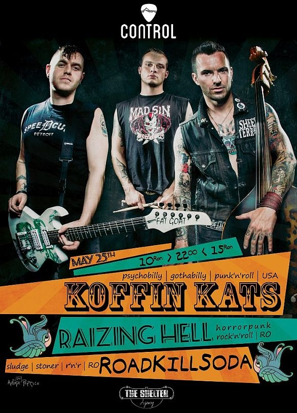Concert Koffin Kats, RoadKillSoda si Raizing Hell in Club Control
