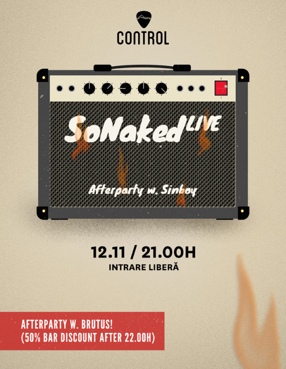 Concert SoNaked si afterparty w. Sinboy & BRUTUS in Club Control