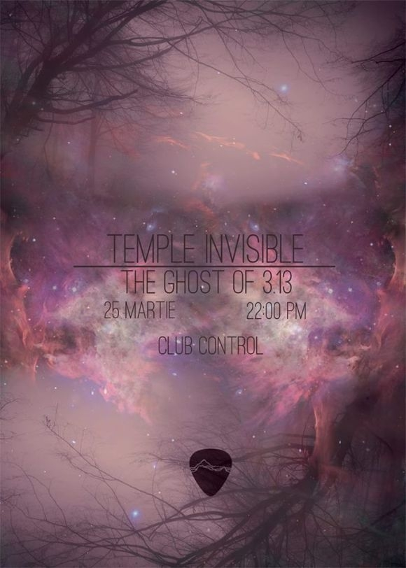 Concert Temple Invisible si The Ghost Of 3.13 in Club Control