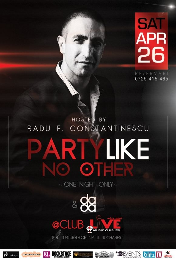 Party Like no other cu Radu F. Constantinescu in Club Live