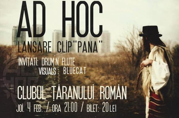 """Trupa Ad Hoc lanseaza videoclipul """"Pana"""" la Clubul Taranului Roman"""