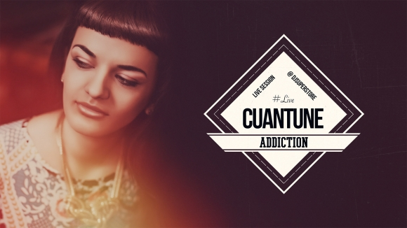 Cuantune - Addiction (Live Session @Djsuperstore)