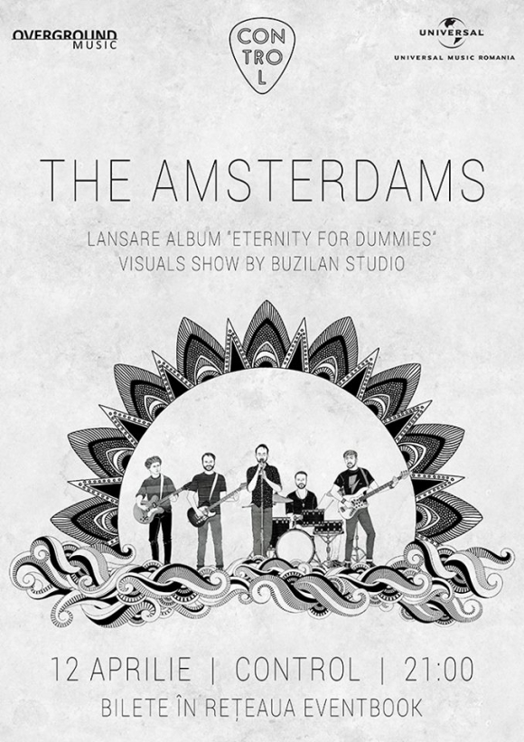 "The Amsterdams lanseaza albumul ""Eternity for Dummies"" in Club Control"