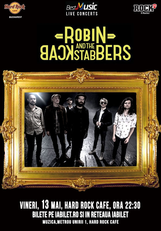 Concert Robin and the Backstabbers la Hard Rock Cafe din Bucuresti