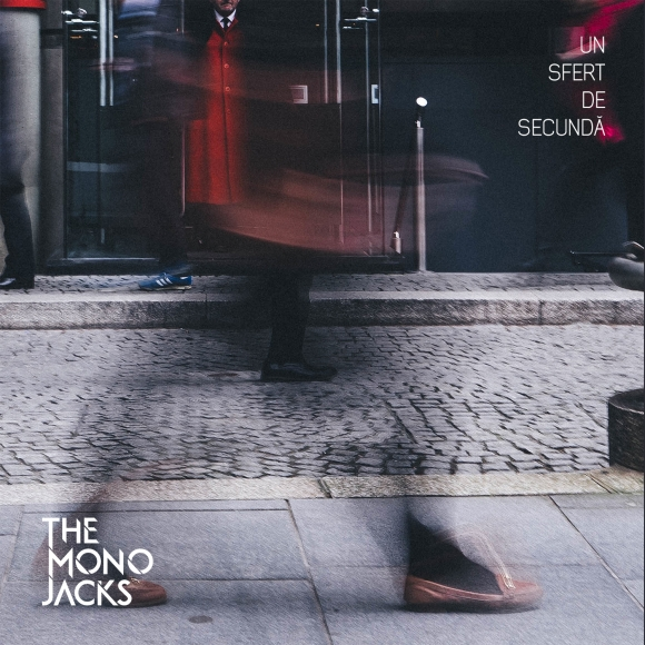 "The Mono Jacks lanseaza noul single ""Un sfert de secunda"""
