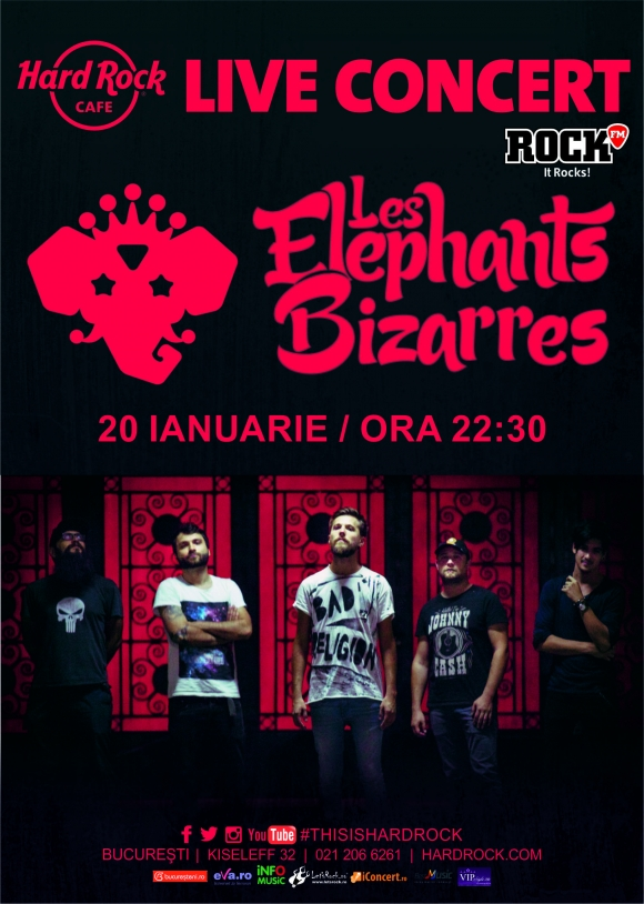 Trupa Les Elephants Bizarres in premiera la Hard Rock Cafe