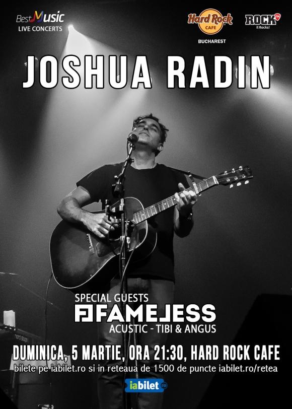 Joshua Radin e Fameless vor canta pe 5 martie la Hard Rock Cafe