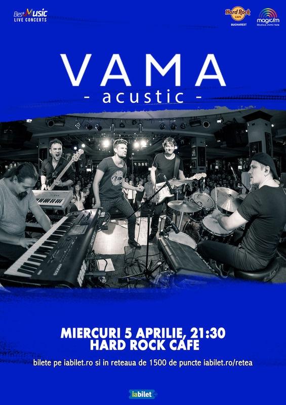 Concert acustic VAMA la Hard Rock Cafe pe 5 aprilie 2017