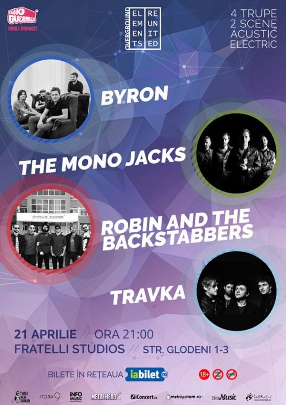 Doar o zi pana cand byron, The Mono Jacks, Robin and the Backstabbers si Travka vor concerta pe aceeasi scena la Bucuresti: Elements Reunited.