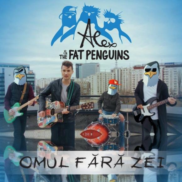 Alex & The Fat Penguins lanseaza 'Omul Fara Zei', un manifest pentru tinerii care invata sa traiasca liber, fara ego