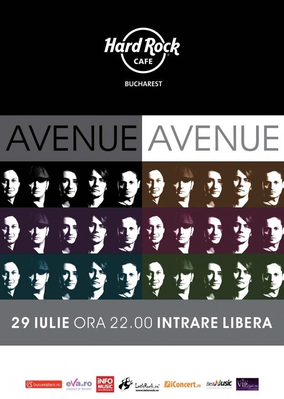 Concert Avenue pe terasa Hard Rock Cafe pe 29 iulie