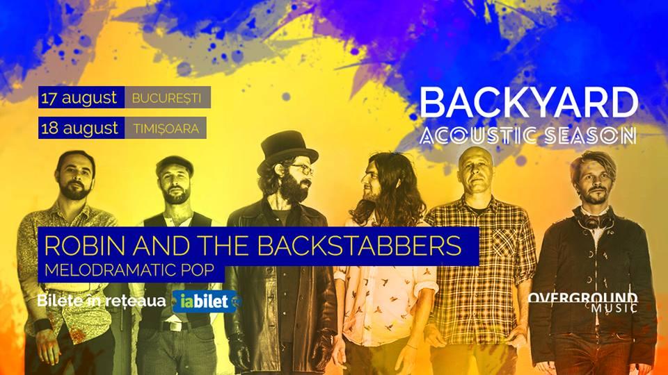 Backyard Acoustic Season continua cu concertele Robin and the Backstabbers pe 17 august la Verde Stop in Bucuresti si pe 18 august la Jardin Tmisoara