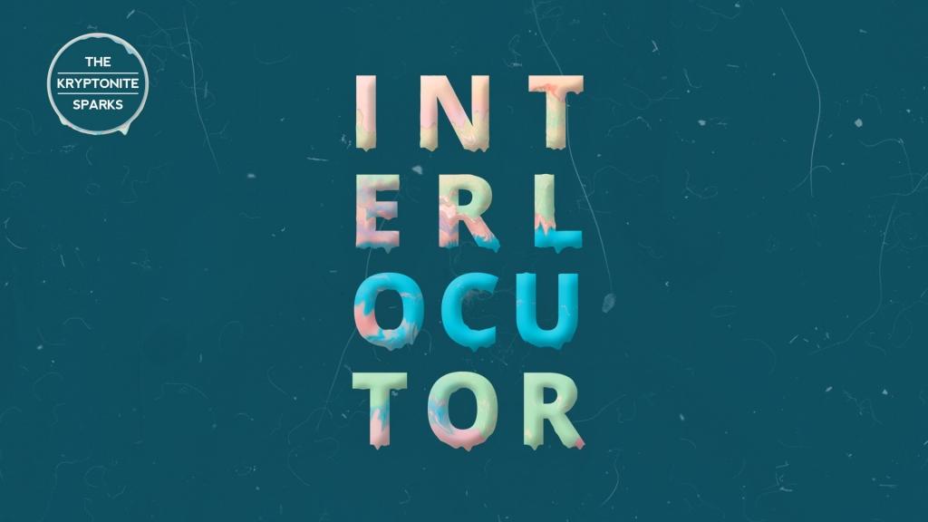 Trupa The Kryptonite Sparks lanseaza single-ul 'Interlocutor'