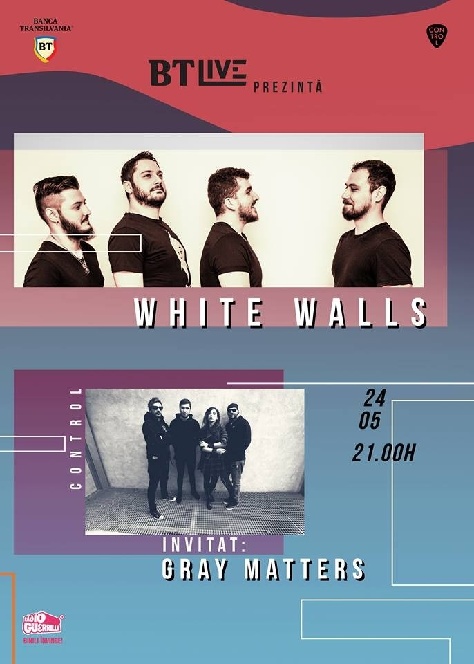 Concert White Walls și Gray Matters la BT Live powered by Banca Transilvania în Club Control