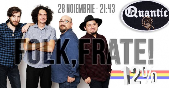 Concert Folk, Frate! - '12 la sută' in Club Quantic