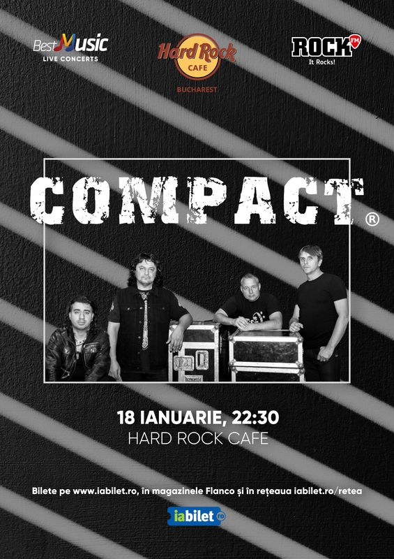 Concert Compact la Hard Rock Cafe, Bucuresti