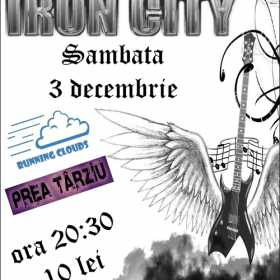 Concert Running Clouds si Prea Tarziu in Iron City