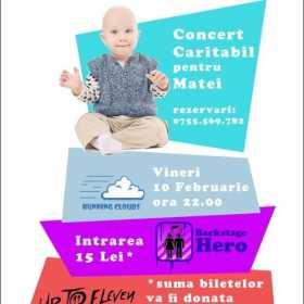 Concert umanitar Up To Eleven, Backstage Hero si Running Clouds pentru Matei