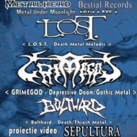 L.O.S.T., Grimegod, Bolthard (Metal Under Moonlight XVII, 19.04.2005)