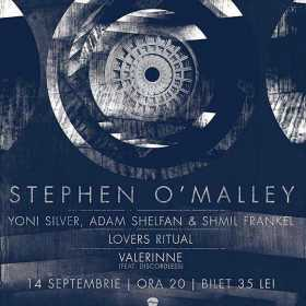 Concert Stephen O'Malley, Yoni Silver and guests, Lovers Ritual si Valerinne in Club Control