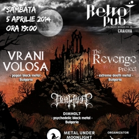 VRANI VOLOSA, The Revenge Project, Dimholt (Metal Under Moonlight XXXVII, 05.04.2014)