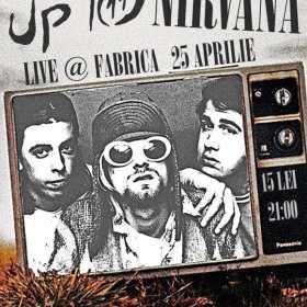 Concert Up To Nirvana in Club Fabrica din Bucuresti