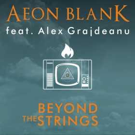 Beyond the Strings - cel mai nou single si videoclip Aeon Blank