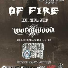 14 iulie: Of Fire si Wormwood intr-un show extrem la Bucuresti!
