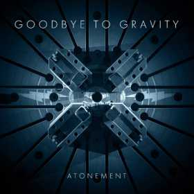 Goodbye To Gravity lanseaza videoclipul piesei Atonement