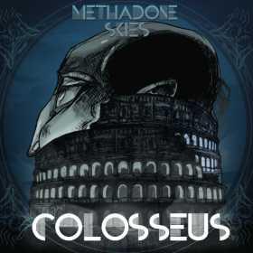 Methadone Skies lanseaza Colosseus, cel de-al treilea album de studio