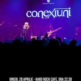 Trupa Conexiuni concerteaza in formula originala la Hard Rock Cafe