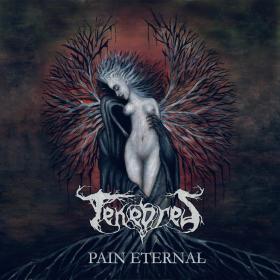 Trupa Tenebres prezinta coperta si un preview al albumului de debut - 'Pain Eternal'