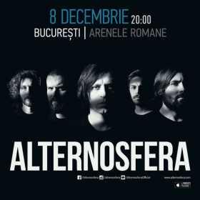 Concert Alternosfera la Arenele Romane, 8 decembrie 2017