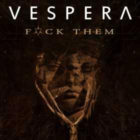 """Trupa Vespera prezinta noul single """"Fvck Them"""""""